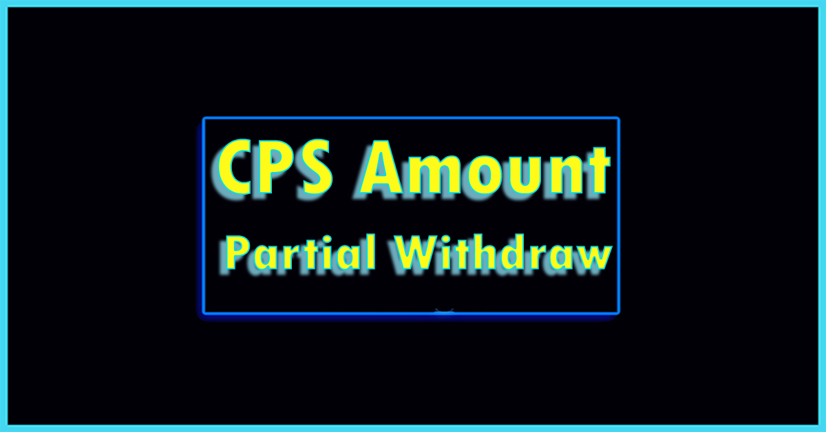 CPS Employees Amount Partial withdrawal in PRAN